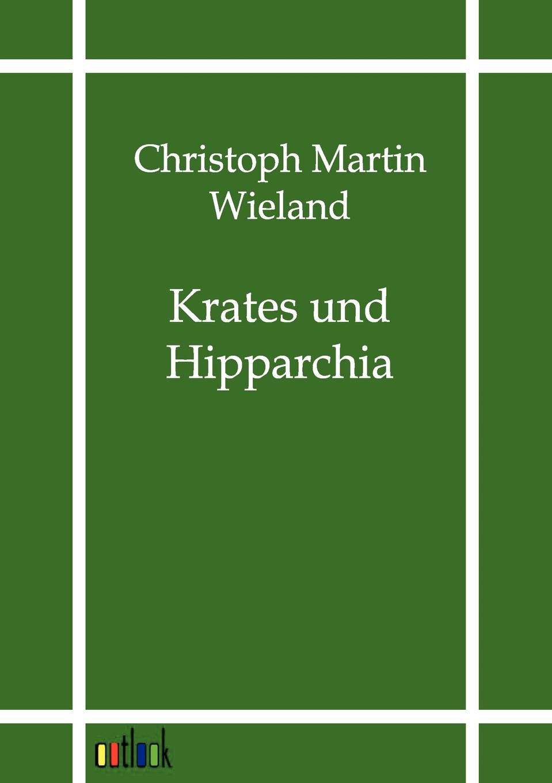 Christoph Martin Wieland Krates und Hipparchia