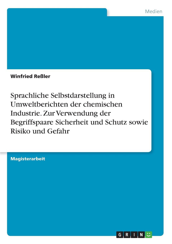 Winfried Reßler Sprachliche Selbstdarstellung in Umweltberichten der chemischen Industrie. Zur Verwendung der Begriffspaare Sicherheit und Schutz sowie Risiko und Gefahr ponyherz in gefahr