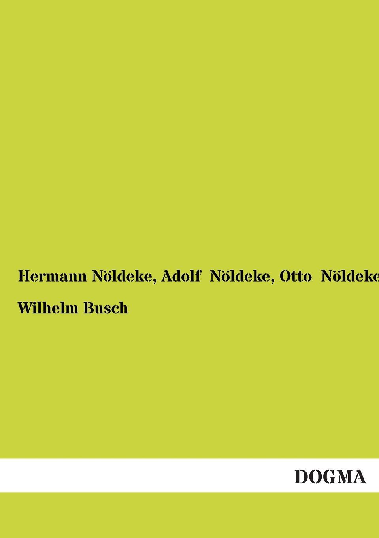 Hermann Noldeke, Adolf Noldeke, Otto Noldeke Wilhelm Busch wilhelm busch album