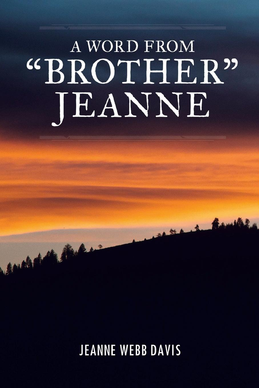 Jeanne Webb Davis A Word from Brother Jeanne jeanne kalogridis the devil's queen