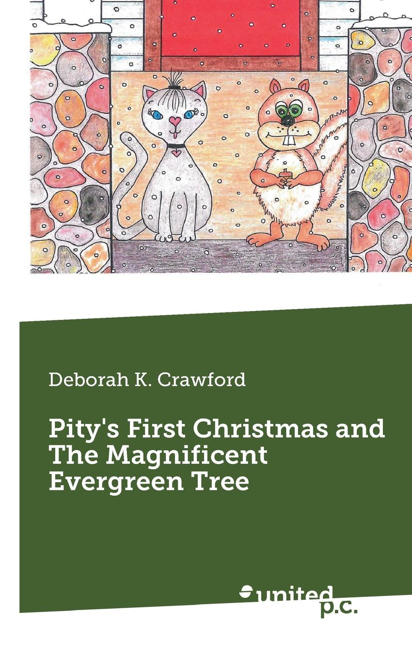 Deborah K. Crawford Pity.s First Christmas and The Magnificent Evergreen Tree spot s first christmas