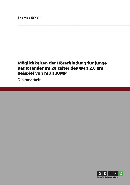 Thomas Schall Moglichkeiten der Horerbindung fur junge Radiosender im Zeitalter des Web 2.0 am Beispiel von MDR JUMP oliver haun datenschutzrechtliche anforderungen bei b2c geschaften im internet und deren realisierung