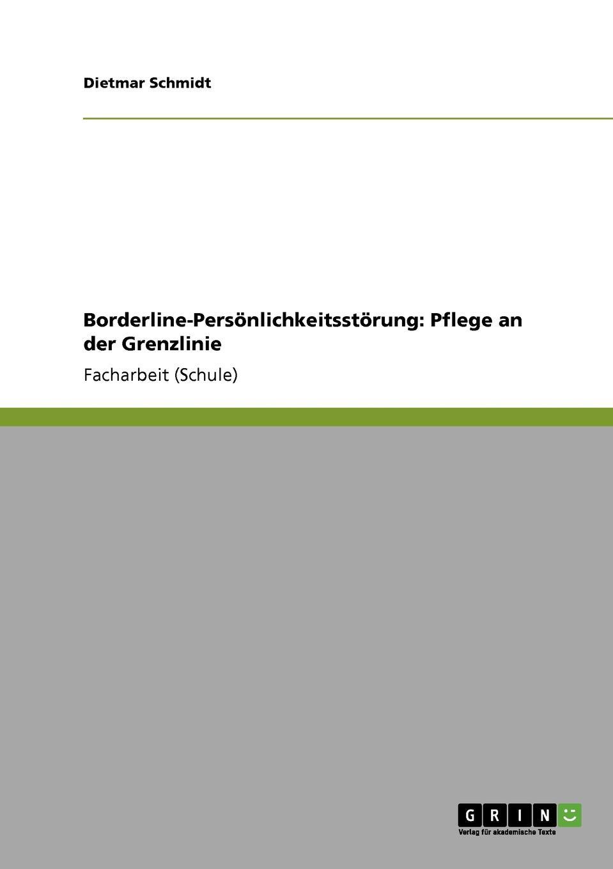 Dietmar Schmidt Borderline-Personlichkeitsstorung. Pflege an der Grenzlinie jörn schmidt borderline personlichkeitsstorung bei kindern und jugendlichen