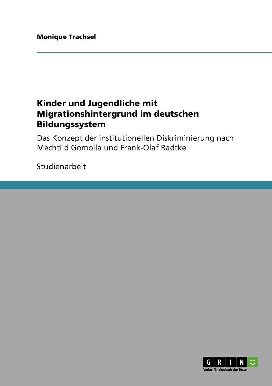 Monique Trachsel Kinder und Jugendliche mit Migrationshintergrund im deutschen Bildungssystem lioudmila berlejung lehrer mit migrationshintergrund als beitrag zur integration