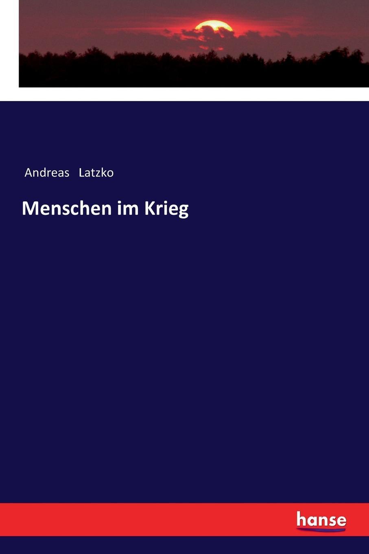 Andreas Latzko Menschen im Krieg de literatur krieg