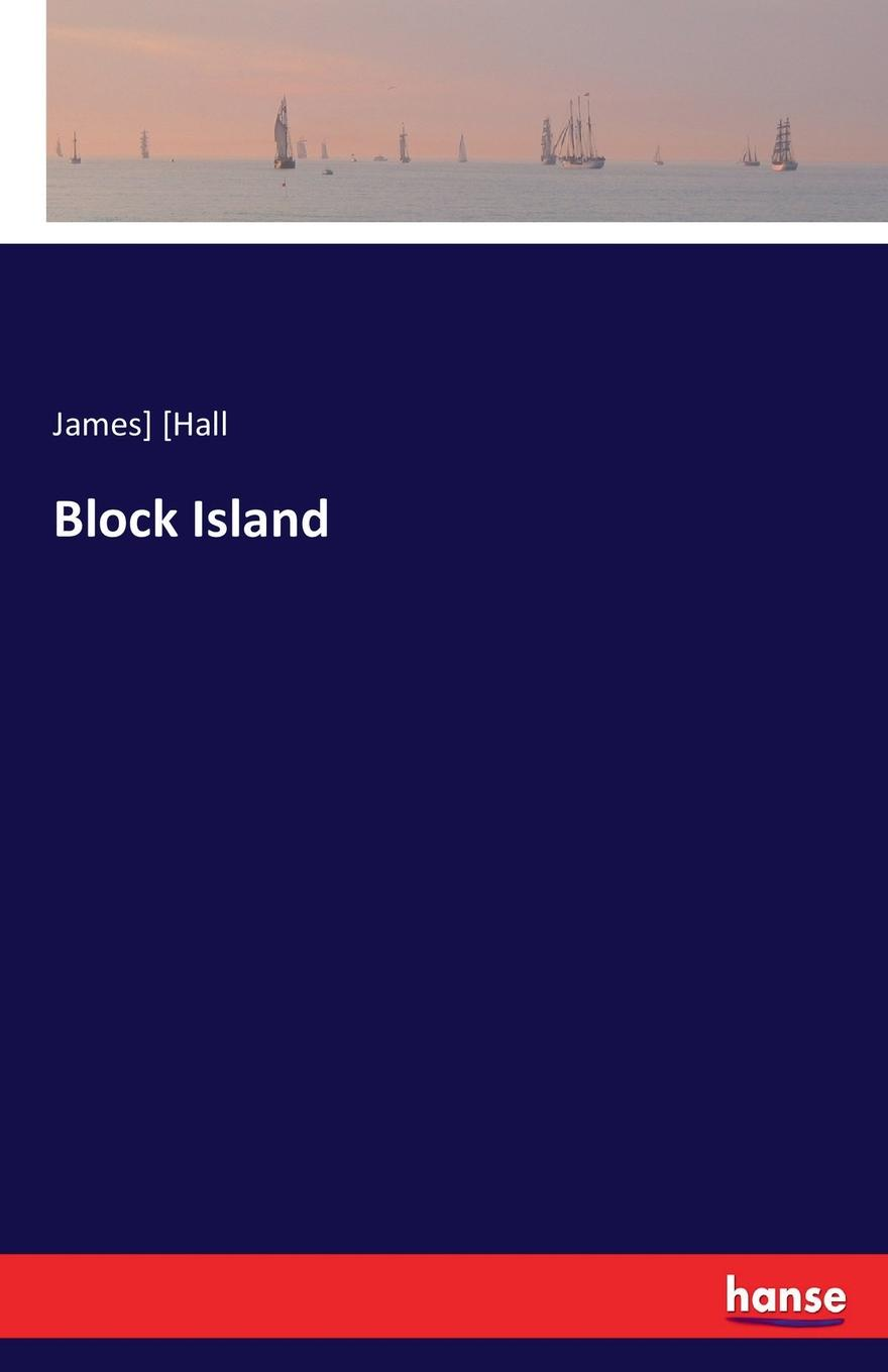 James] [Hall Block Island