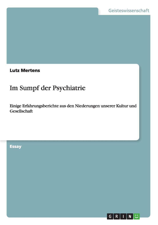 Lutz Mertens Im Sumpf der Psychiatrie аксессуар набор креплений gopro agbag 002