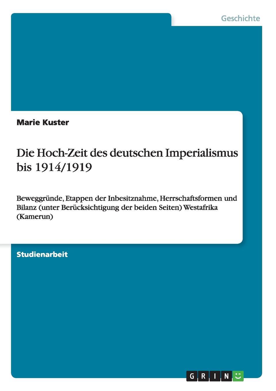 Marie Kuster Die Hoch-Zeit des deutschen Imperialismus bis 1914/1919 heinrich leutz die kolonien deutschlands