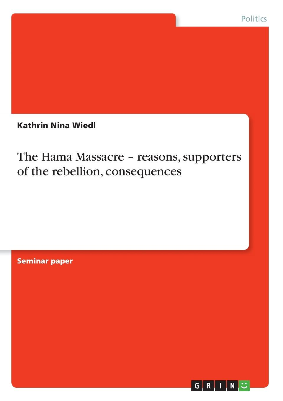 Kathrin Nina Wiedl The Hama Massacre - reasons, supporters of the rebellion, consequences adnan radwan author and poet syrian letters from the east