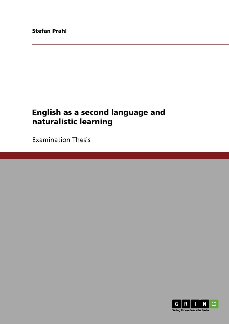 Stefan Prahl English as a second language and naturalistic learning kerstin köck language acquisition nativism vs contructivism