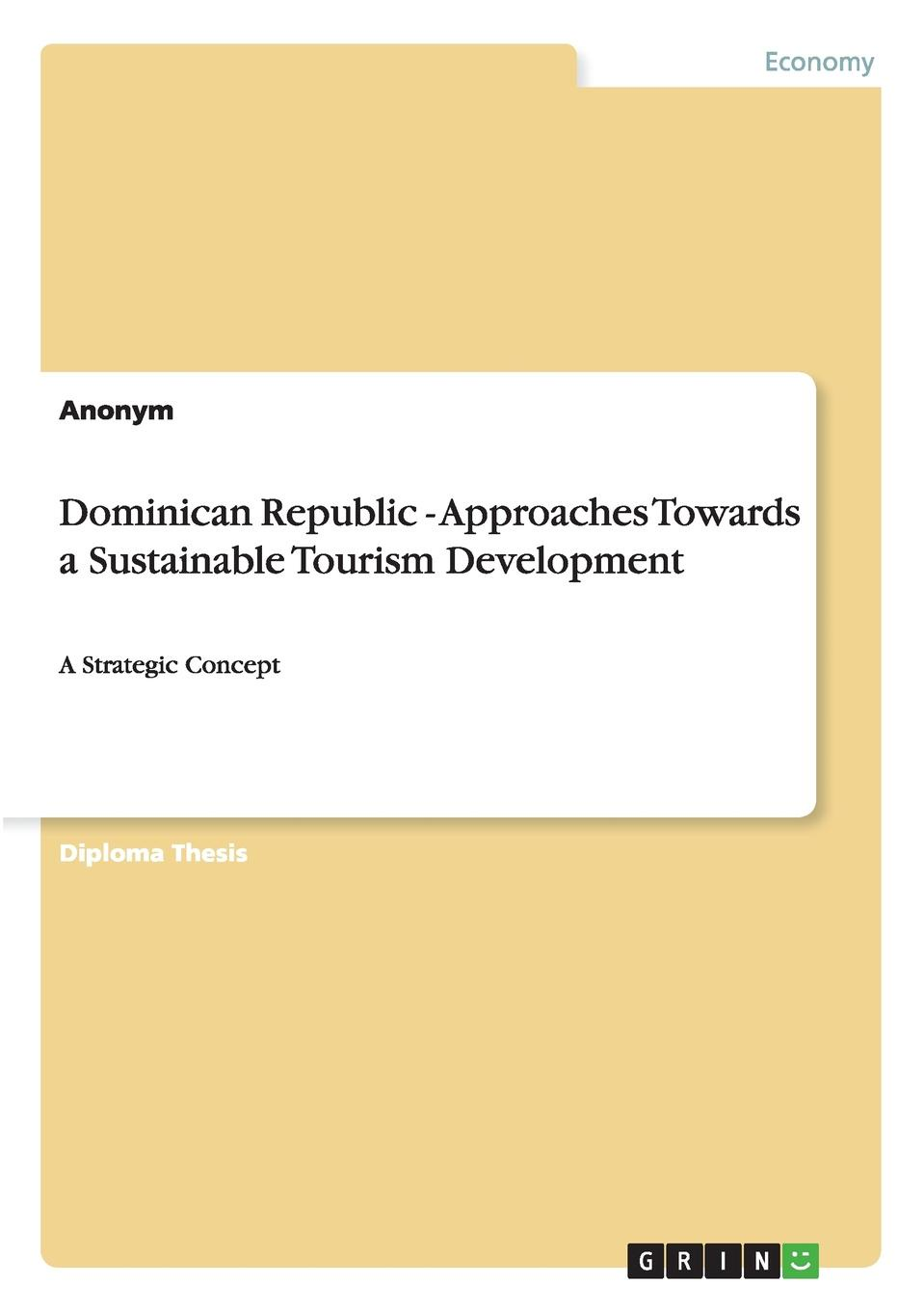 Неустановленный автор Dominican Republic - Approaches Towards a Sustainable Tourism Development jorinda ballering a tourism potential analysis of lundu district in malaysian borneo