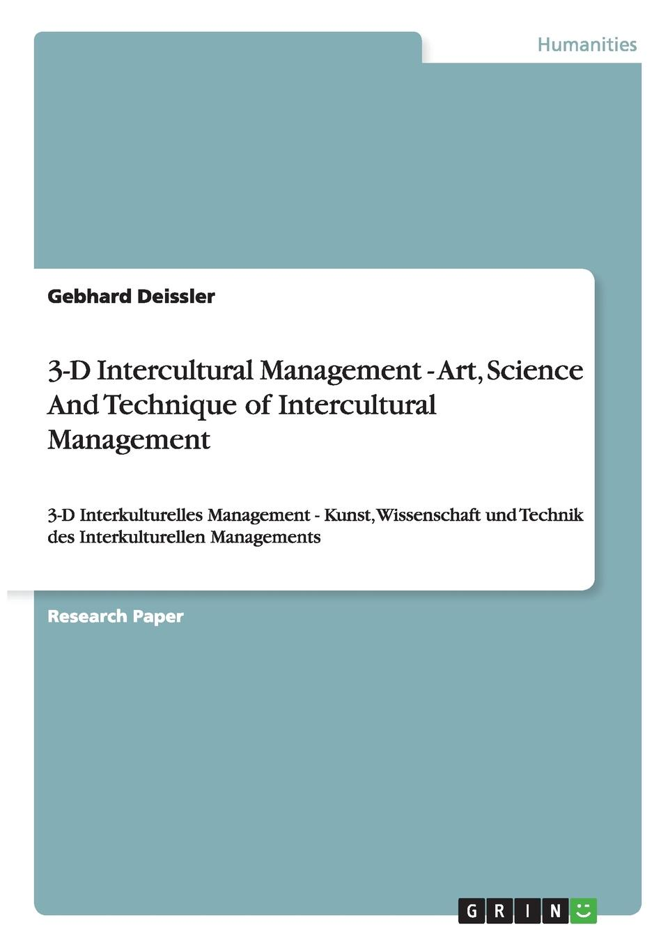 Gebhard Deissler 3-D Intercultural Management - Art, Science And Technique of Intercultural Management the pomodoro technique the life changing time management system
