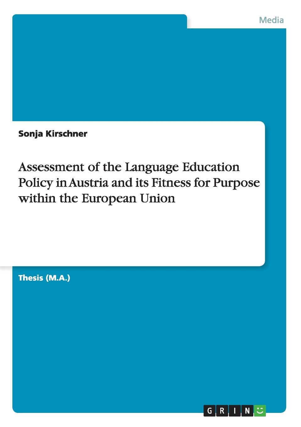 Sonja Kirschner Assessment of the Language Education Policy in Austria and its Fitness for Purpose within the European Union scarino angela intercultural language teaching and learning