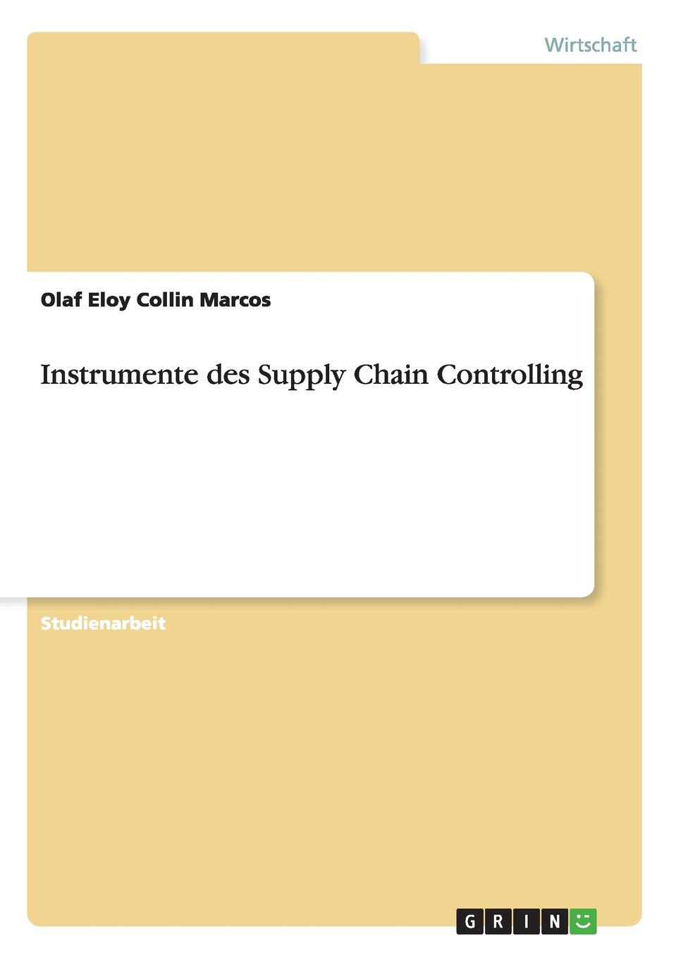 Olaf Eloy Collin Marcos Instrumente des Supply Chain Controlling eloy eloy power
