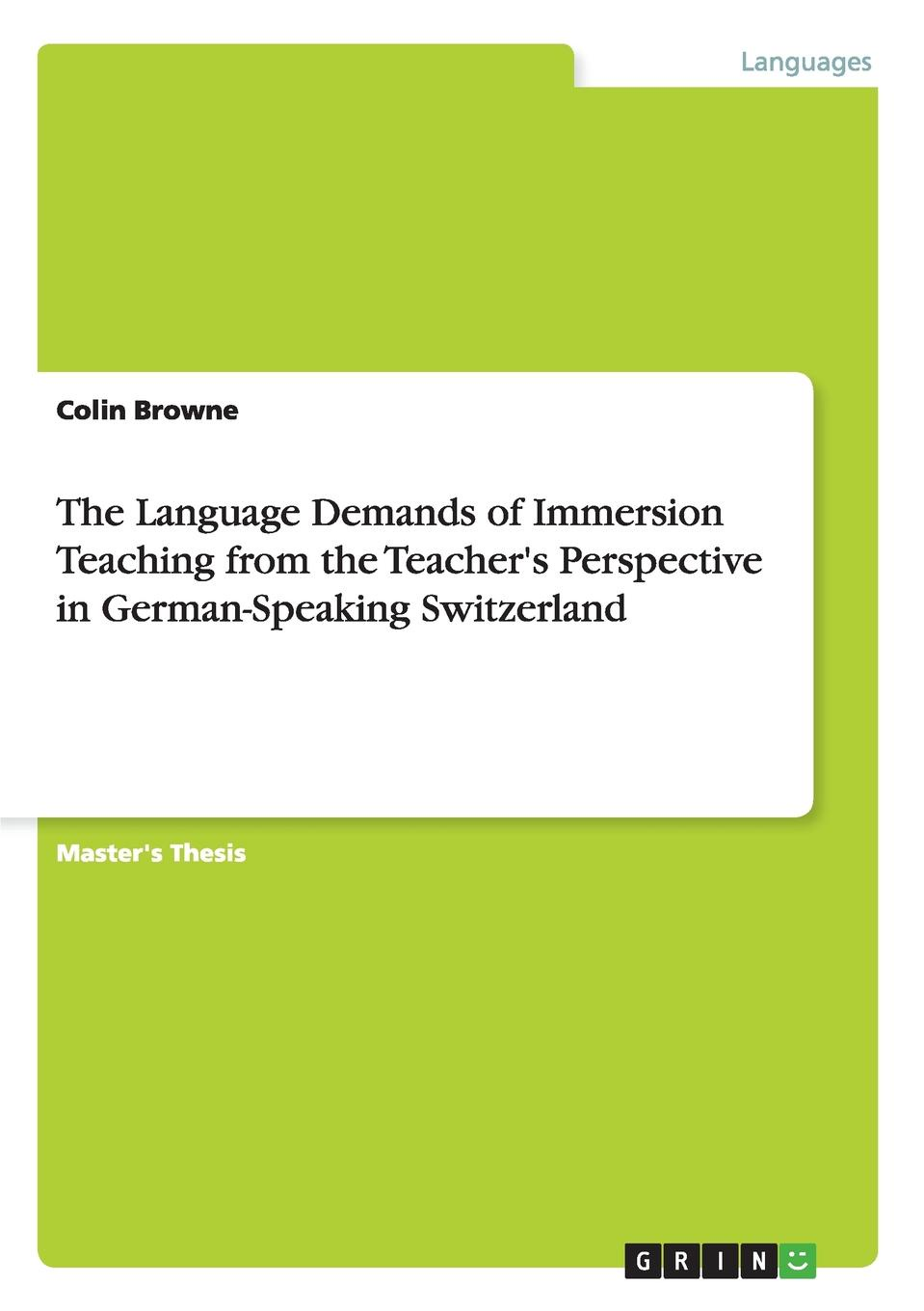Colin Browne The Language Demands of Immersion Teaching from the Teacher.s Perspective in German-Speaking Switzerland