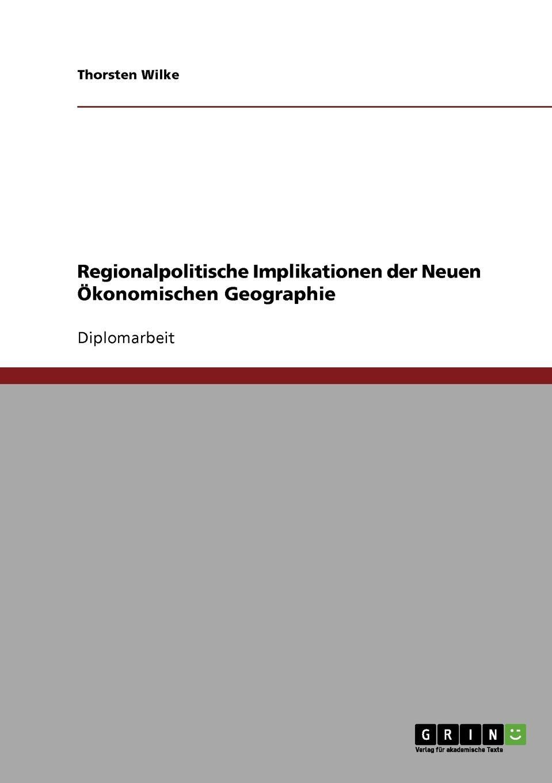 Thorsten Wilke Regionalpolitische Implikationen der Neuen Okonomischen Geographie steffi wilke russland der energiechartavertrag und die eu