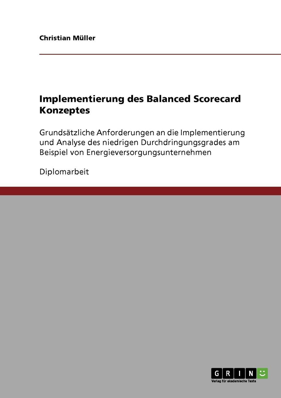 Christian Müller Implementierung des Balanced Scorecard Konzeptes christian köppen portfoliomanagement im strom und gashandel aus der sicht eines energieversorgungsunternehmens evu