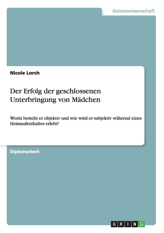 Nicole Lorch Der Erfolg der geschlossenen Unterbringung von Madchen max geißler jockele und die madchen