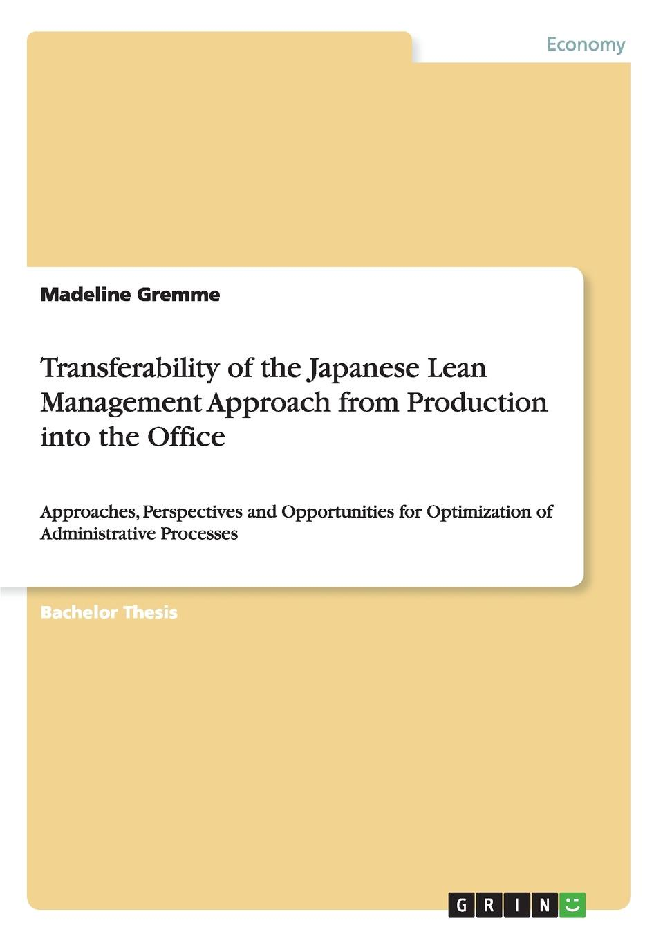 Madeline Gremme Transferability of the Japanese Lean Management Approach from Production into the Office efficiency and competition