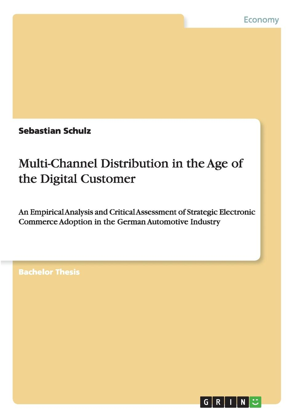 Sebastian Schulz Multi-Channel Distribution in the Age of the Digital Customer e commerce adoption in sme s