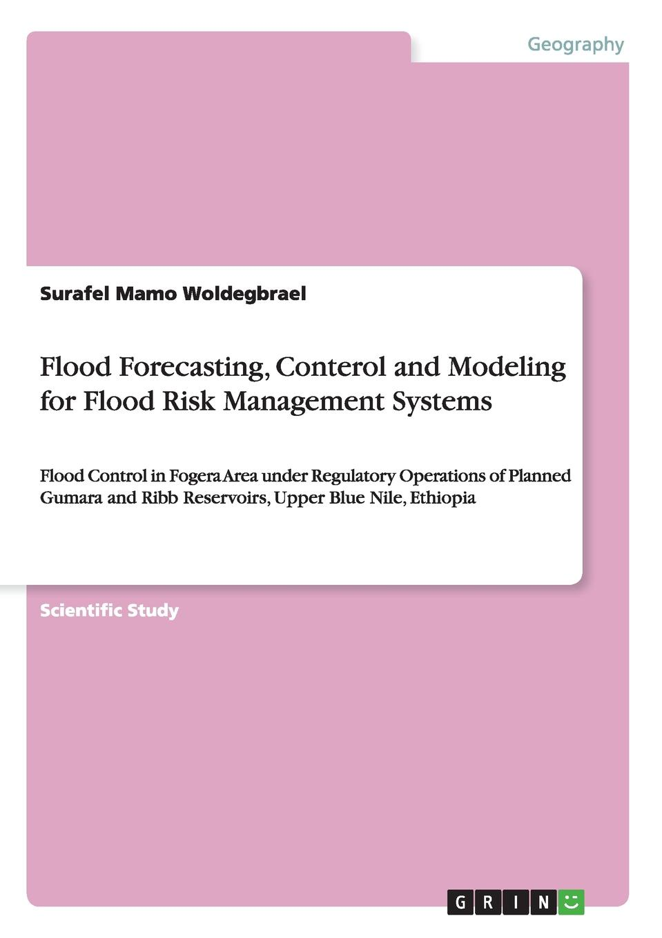 Surafel Mamo Woldegbrael Flood Forecasting, Conterol and Modeling for Flood Risk Management Systems недорго, оригинальная цена