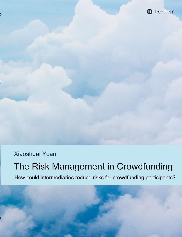 Xiaoshuai Yuan The Risk Management in Crowdfunding crowdfunding