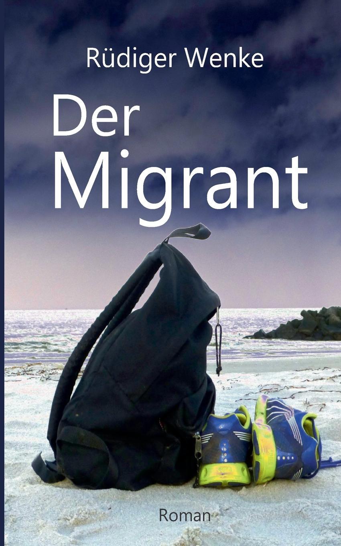 Rüdiger Wenke Der Migrant julius von voss florens abentheuer in afrika und ihre heimkehr nach paris erster band