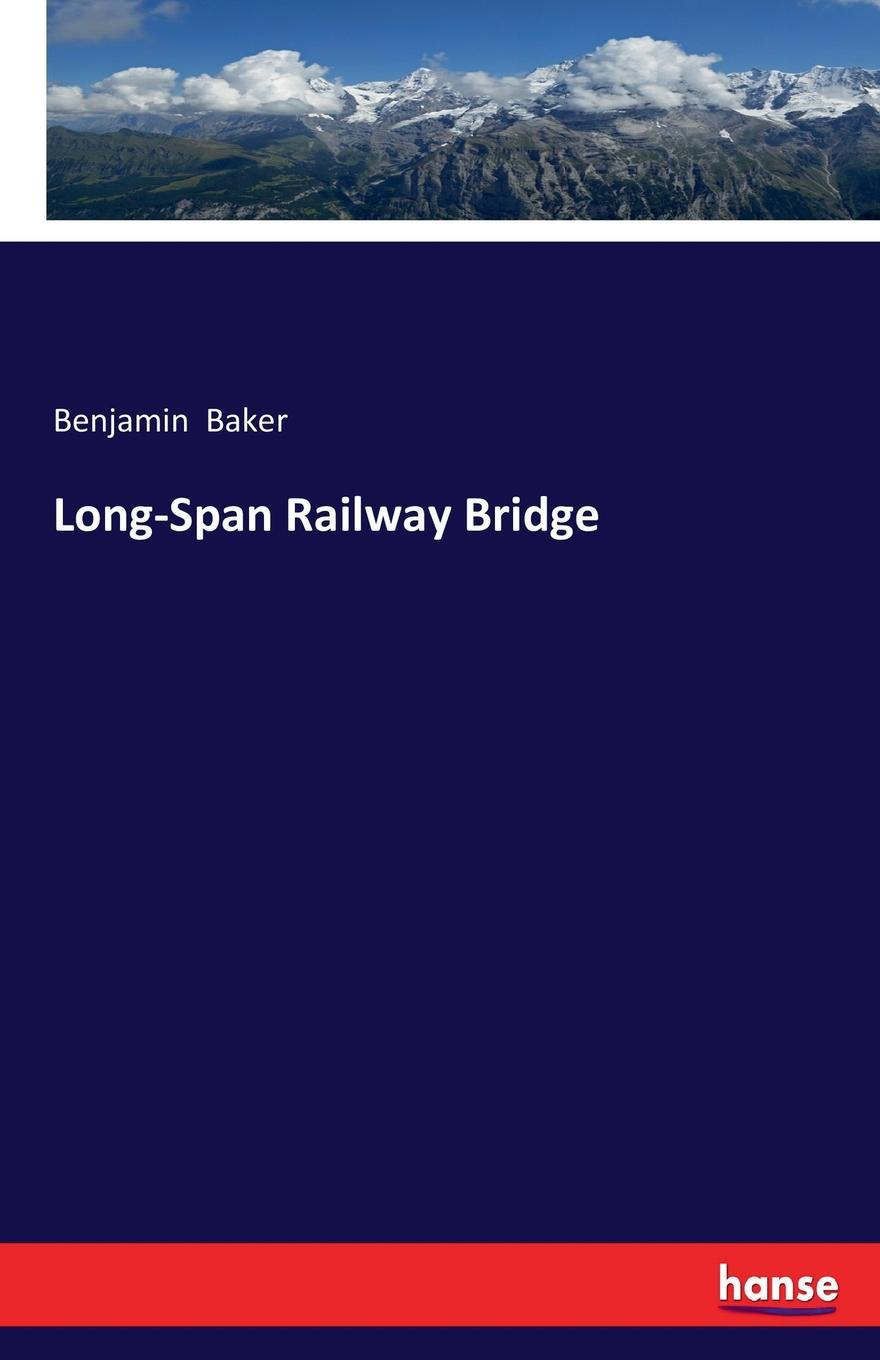 Benjamin Baker Long-Span Railway Bridge