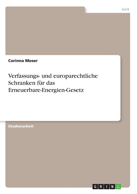 Corinna Moser Verfassungs- und europarechtliche Schranken fur das Erneuerbare-Energien-Gesetz thomas kellner erneuerbare energien im mehrfamilienhaus