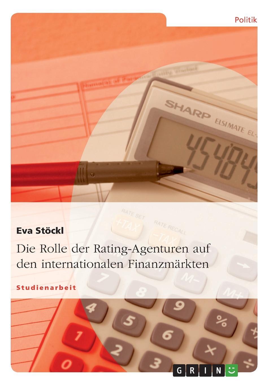 Eva Stöckl Die Rolle der Rating-Agenturen auf den internationalen Finanzmarkten christian hose rating und kreditzinsen