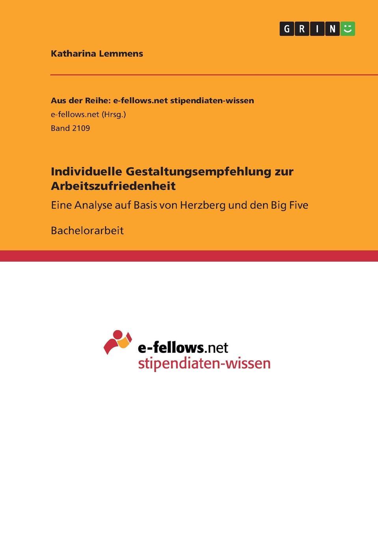 Katharina Lemmens Individuelle Gestaltungsempfehlung zur Arbeitszufriedenheit valeria heins anreizgestaltung in einem transport und logistikunternehmen erhebungen zur mitarbeitermotivation