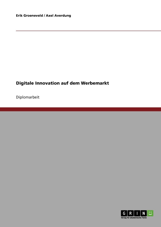 Digitale Innovation auf dem Werbemarkt Diplomarbeit aus dem Jahr 2006 im Fachbereich BWL - Marketing...