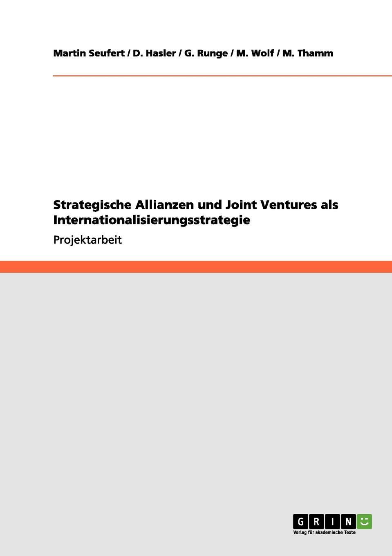 Martin Seufert, D. Hasler, G. Runge Strategische Allianzen und Joint Ventures als Internationalisierungsstrategie tobias köngerter internationale joint ventures im mittelstand