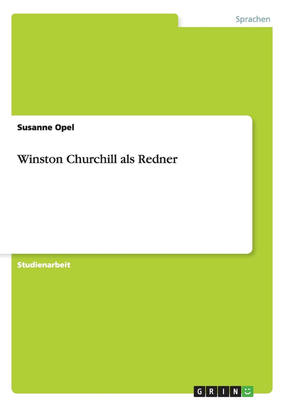 Susanne Opel Winston Churchill als Redner winston churchill s war leadership