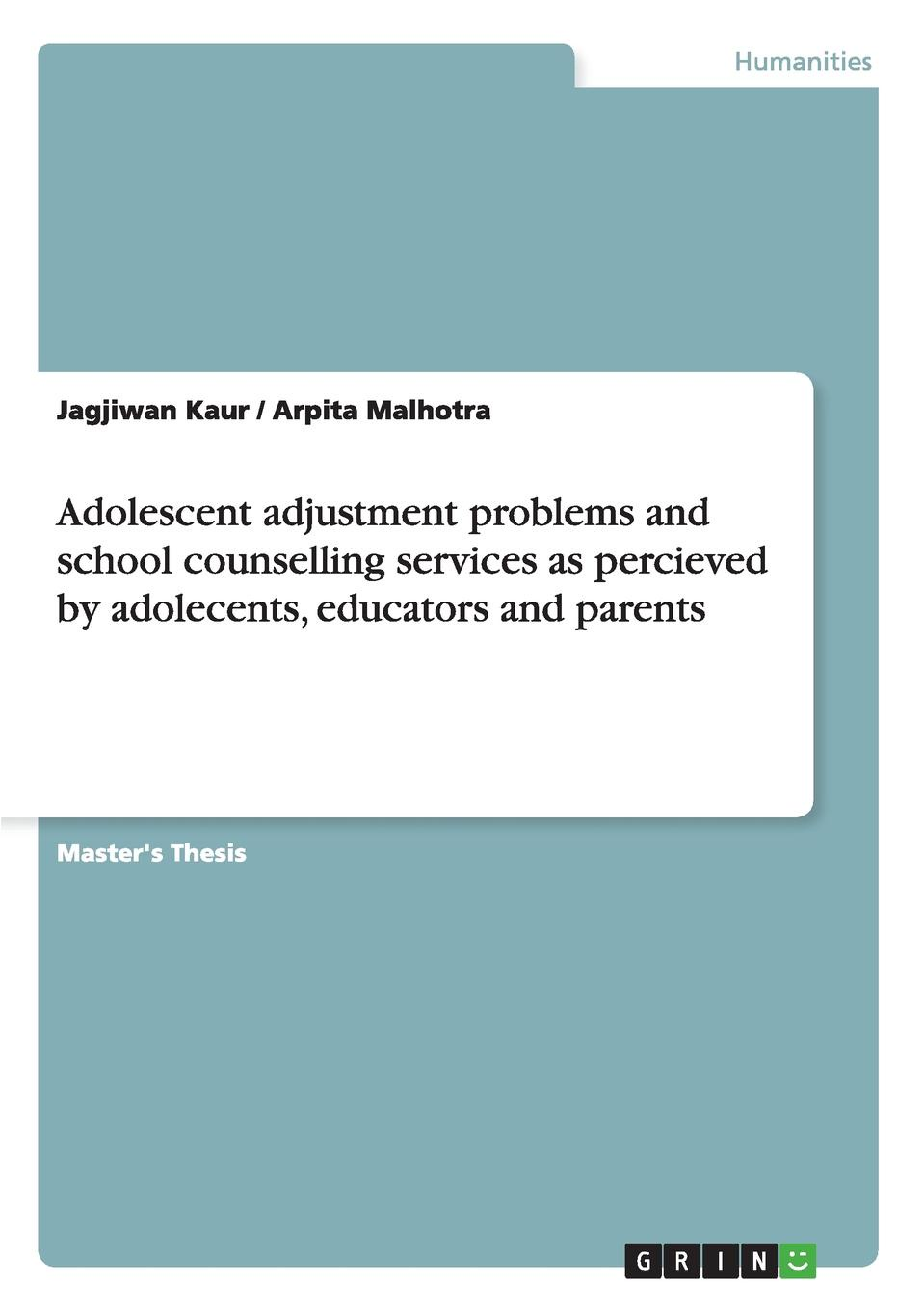 Jagjiwan Kaur, Arpita Malhotra Adolescent adjustment problems and school counselling services as percieved by adolecents, educators and parents недорго, оригинальная цена