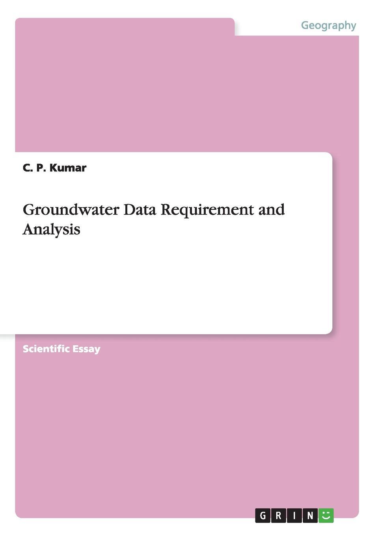 C. P. Kumar Groundwater Data Requirement and Analysis недорго, оригинальная цена