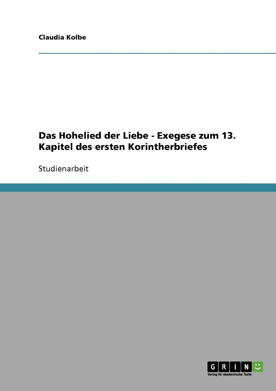 Claudia Kolbe Das Hohelied der Liebe - Exegese zum 13. Kapitel des ersten Korintherbriefes melissa foster bei ruckkehr liebe