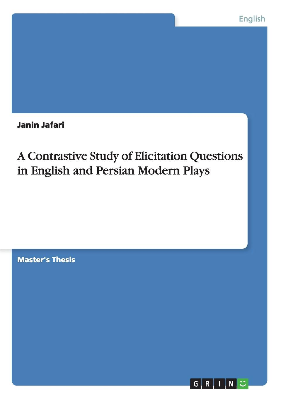 Janin Jafari A Contrastive Study of Elicitation Questions in English and Persian Modern Plays ручное зубило persian