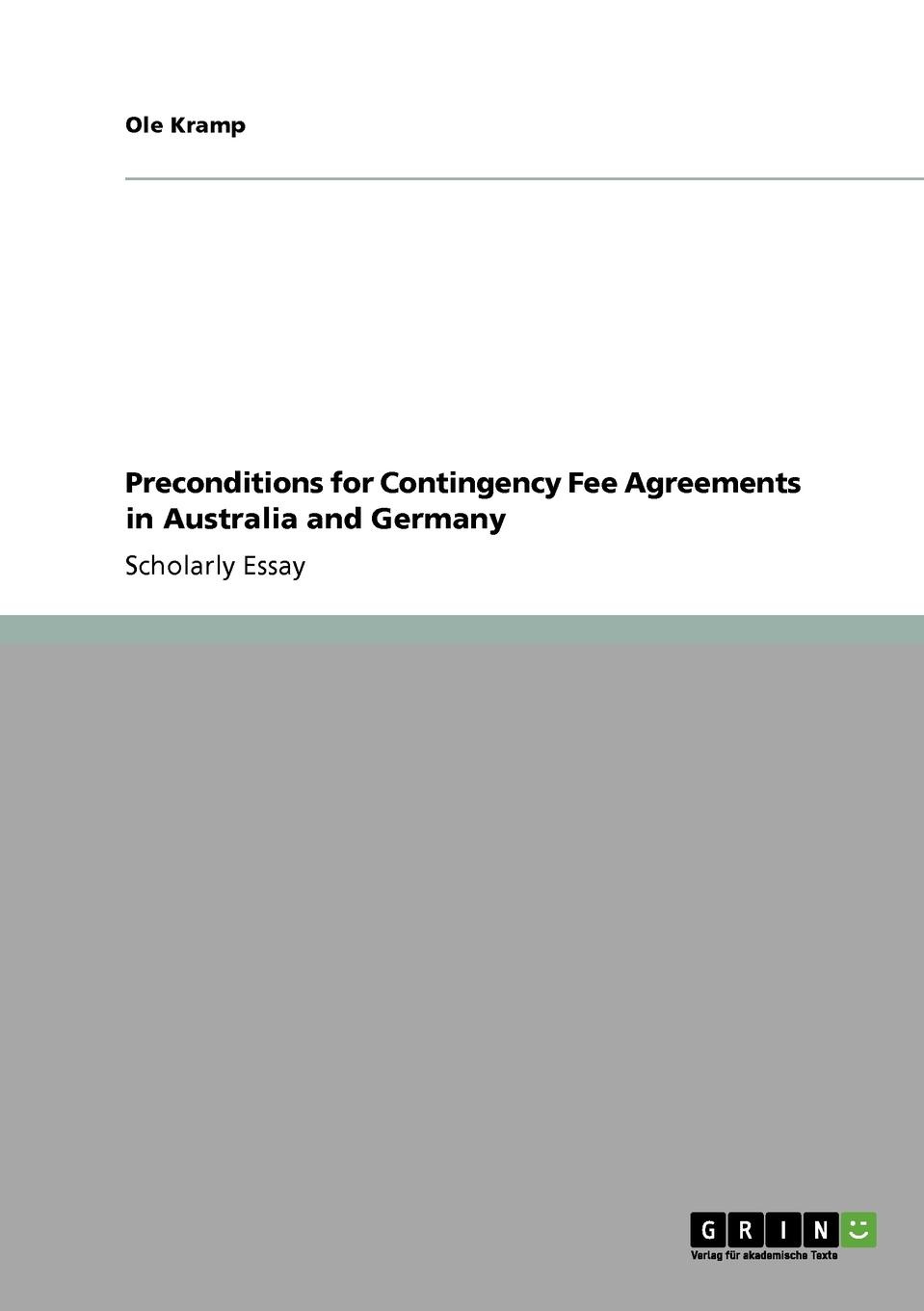 Ole Kramp Preconditions for Contingency Fee Agreements in Australia and Germany the foundations of australian public law