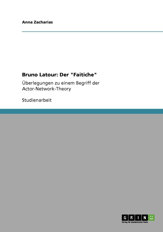 Anna Zacharias Bruno Latour. Der Faitiche цена