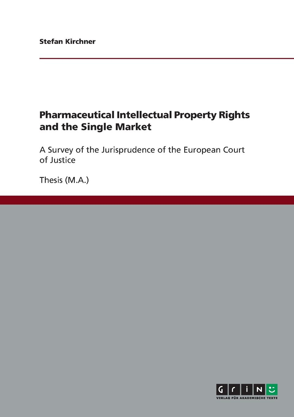 Stefan Kirchner Pharmaceutical Intellectual Property Rights and the Single Market pharmaceuticals