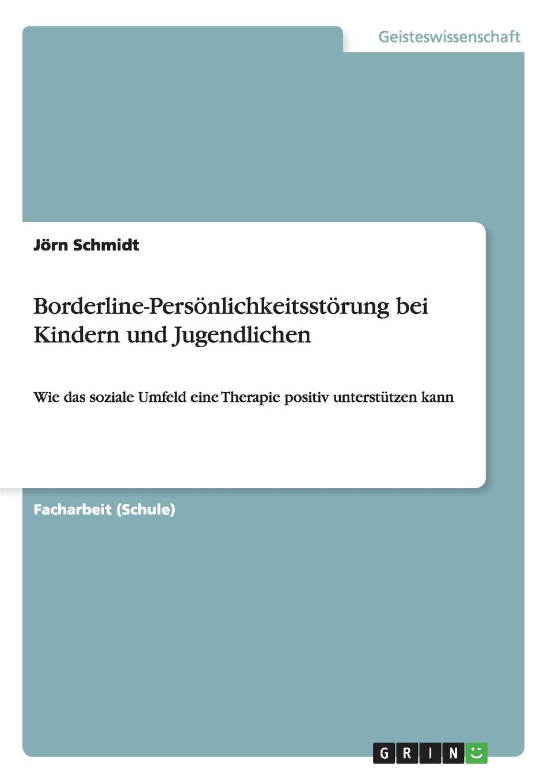Jörn Schmidt Borderline-Personlichkeitsstorung bei Kindern und Jugendlichen jörn schmidt borderline personlichkeitsstorung bei kindern und jugendlichen