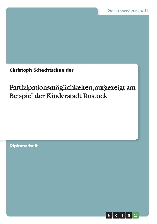 Christoph Schachtschneider Partizipationsmoglichkeiten, aufgezeigt am Beispiel der Kinderstadt Rostock jörn schmidt borderline personlichkeitsstorung bei kindern und jugendlichen