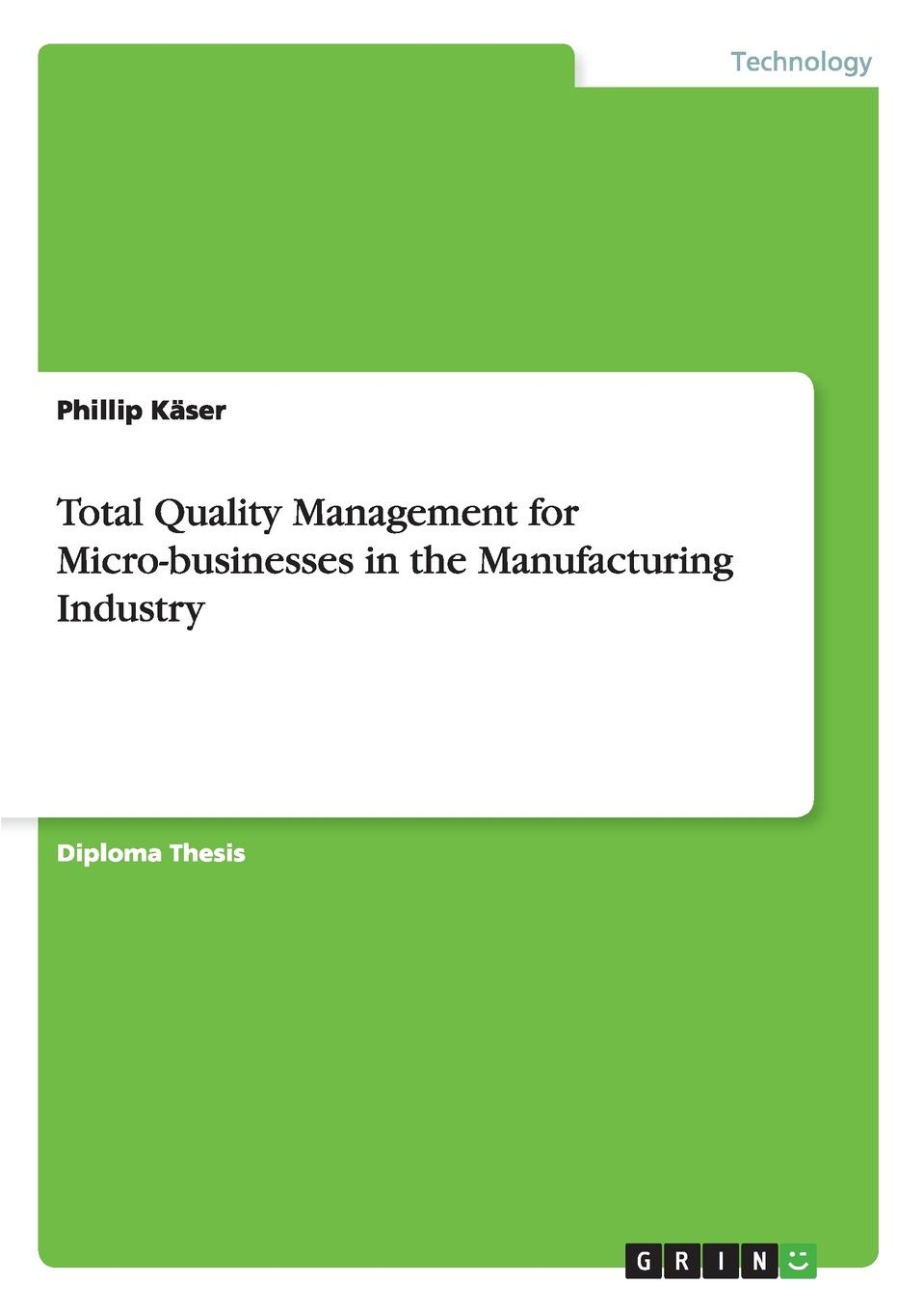 Phillip Käser Total Quality Management for Micro-businesses in the Manufacturing Industry abadal salam t hussain measurement techniques of total quality management tqm