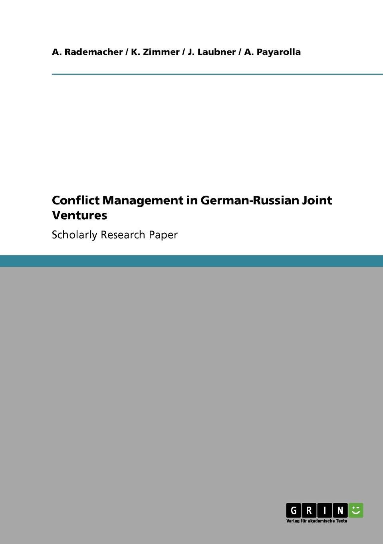 A. Rademacher, K. Zimmer, J. Laubner Conflict Management in German-Russian Joint Ventures недорого