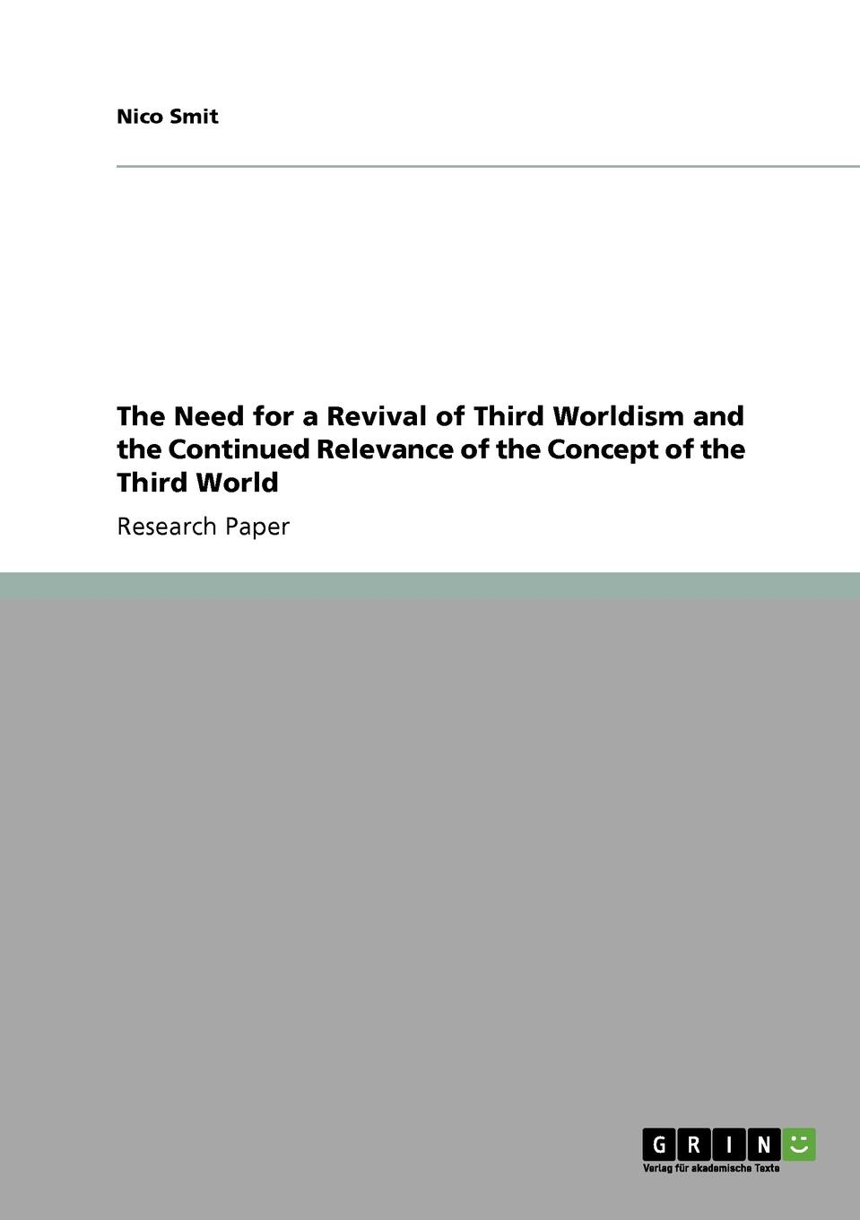 Nico Smit The Need for a Revival of Third Worldism and the Continued Relevance of the Concept of the Third World dave rankin third world war