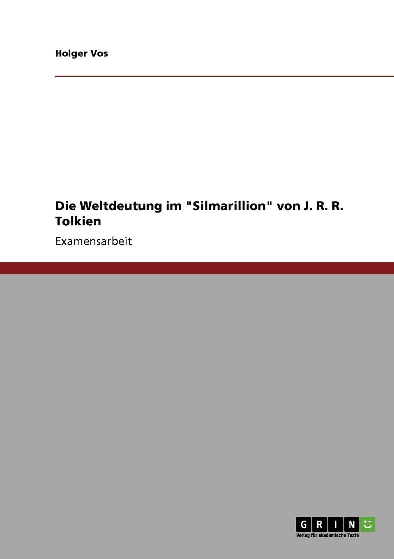 Holger Vos Die Weltdeutung im Silmarillion von J. R. R. Tolkien the silmarillion