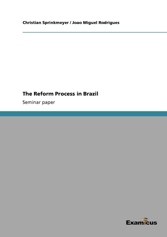 купить Christian Sprinkmeyer, Joao Miguel Rodrigues The Reform Process in Brazil по цене 2202 рублей