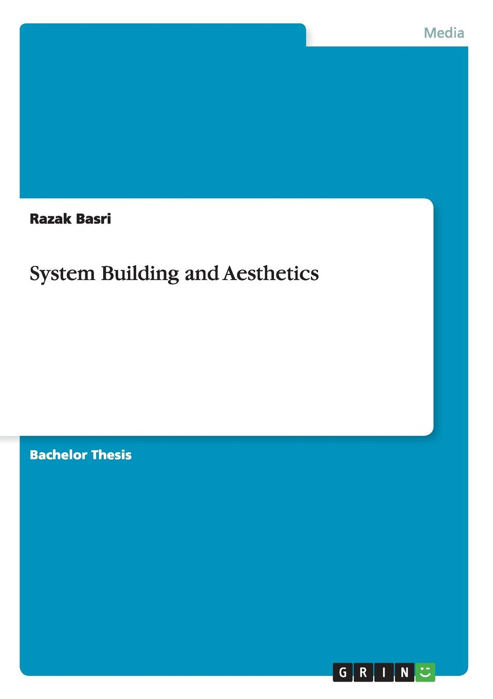 Razak Basri System Building and Aesthetics james eckler f language of space and form generative terms for architecture