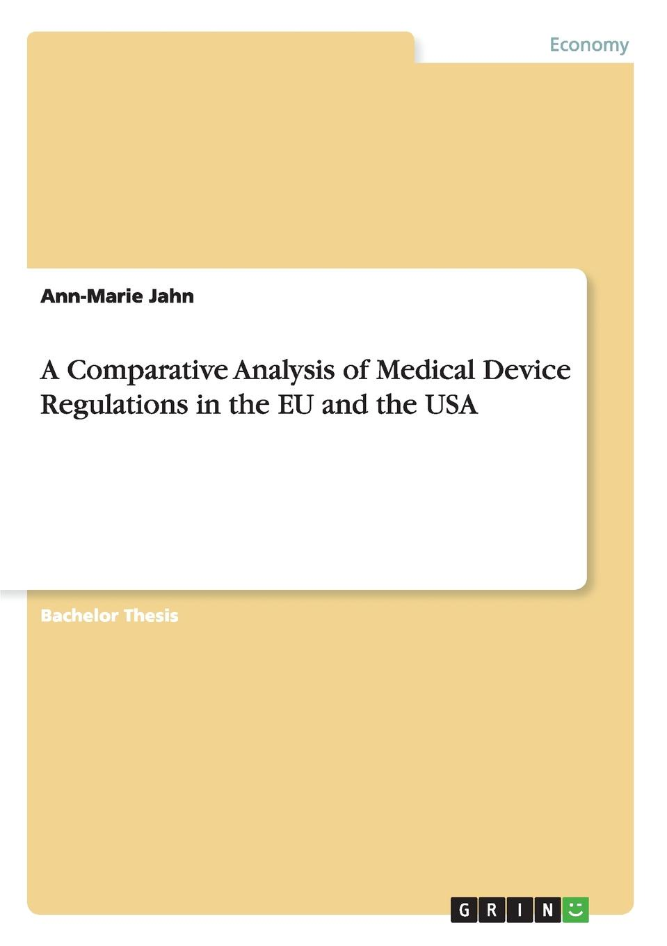 Ann-Marie Jahn A Comparative Analysis of Medical Device Regulations in the EU and the USA plastics in medical devices